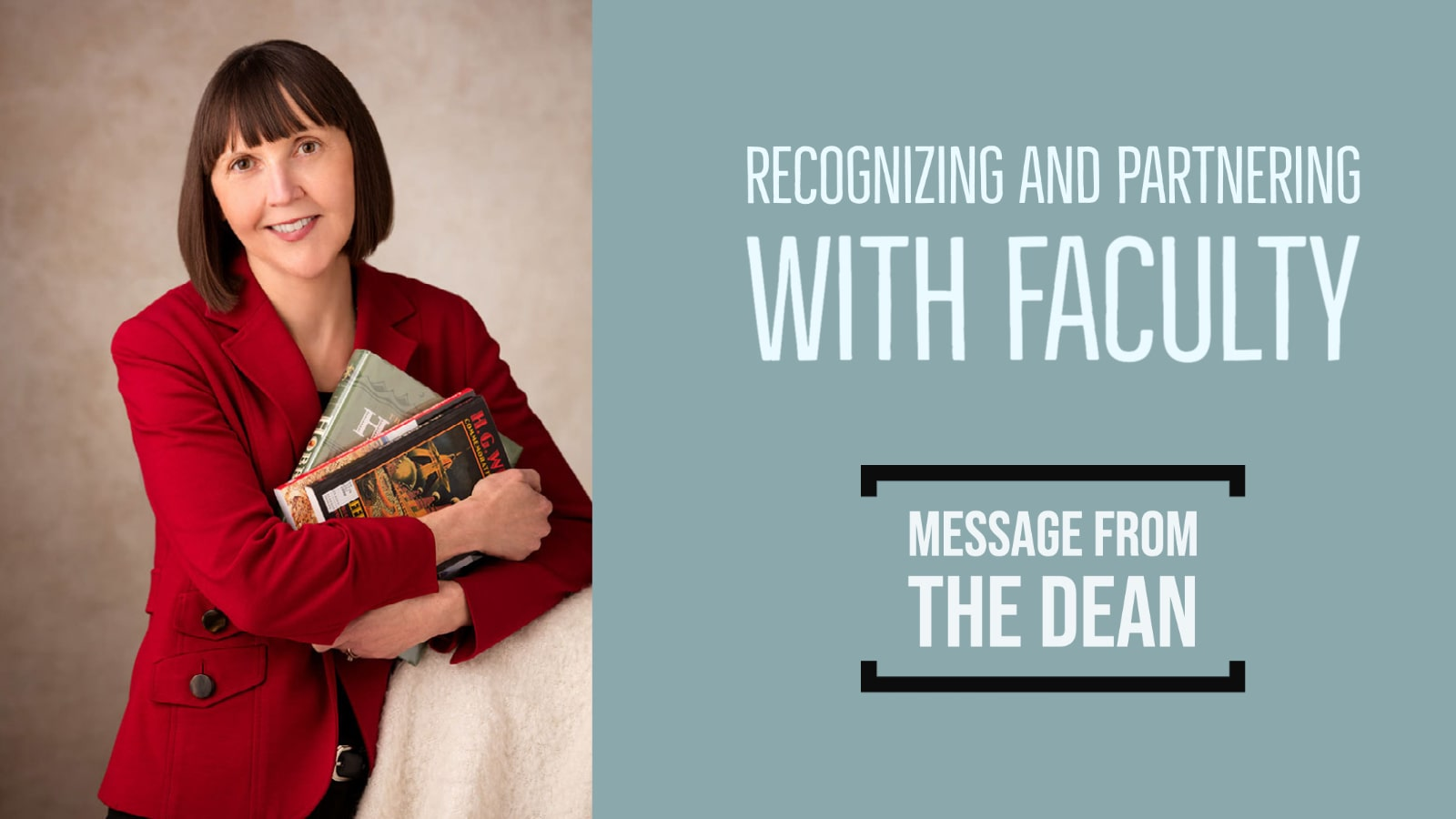 recognizing and partnering with faculty message from the dean photo of dean comer holding books