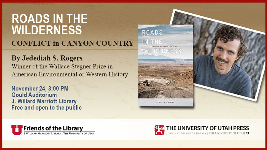 Flyer for talk about the book Roads in the Wilderness Conflict in Canyon Country by Jed Rogers