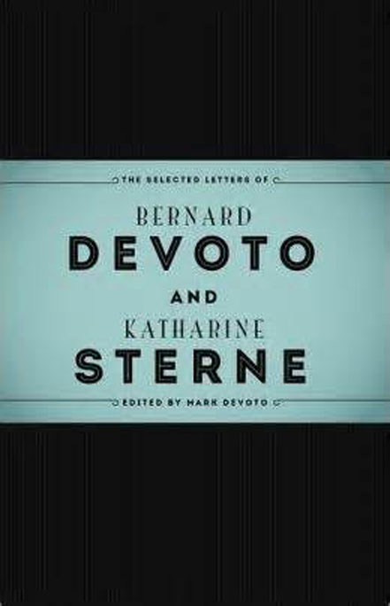 Book cover for The Selected Letters of Bernard DeVoto and Katharine Sterne by Mark Devoto
