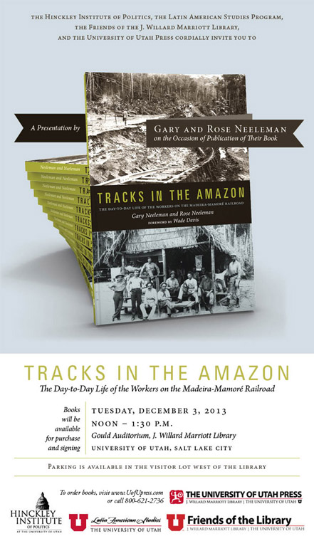 Poster for talk about the book Tracks in the Amazon: The Day-to-day life of the Workers on the Madeira-Mamore Railroad by Gary and Rose Neelman