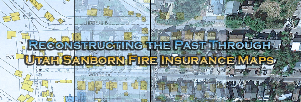 Reconstructing the Past Through Utah Sanborn Fire Insurance Maps