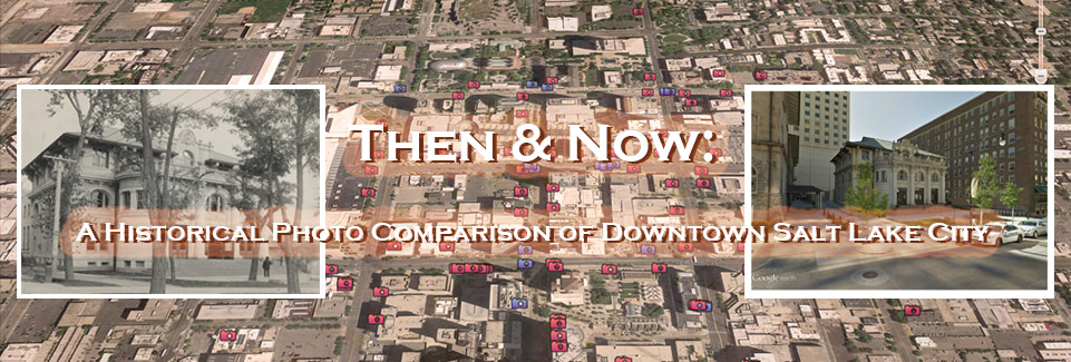 Then & Now: A Historical Photo Comparison of Downtown Salt Lake City