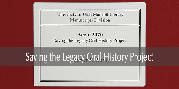 Saving the Legacy Oral History Collection