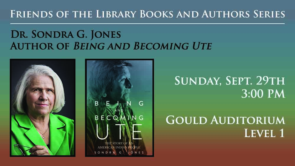 "Dr. Sondra G. Jones, ""Being and Becoming Ute"" - Free Lecture September 29th, 3:00 PM Gould Auditorium, Level 1"