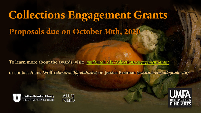 collections engagement grants proposals due on October 30th 2020 to learn more about the awards click or contact alana wolf alana.wolf@utah.edu