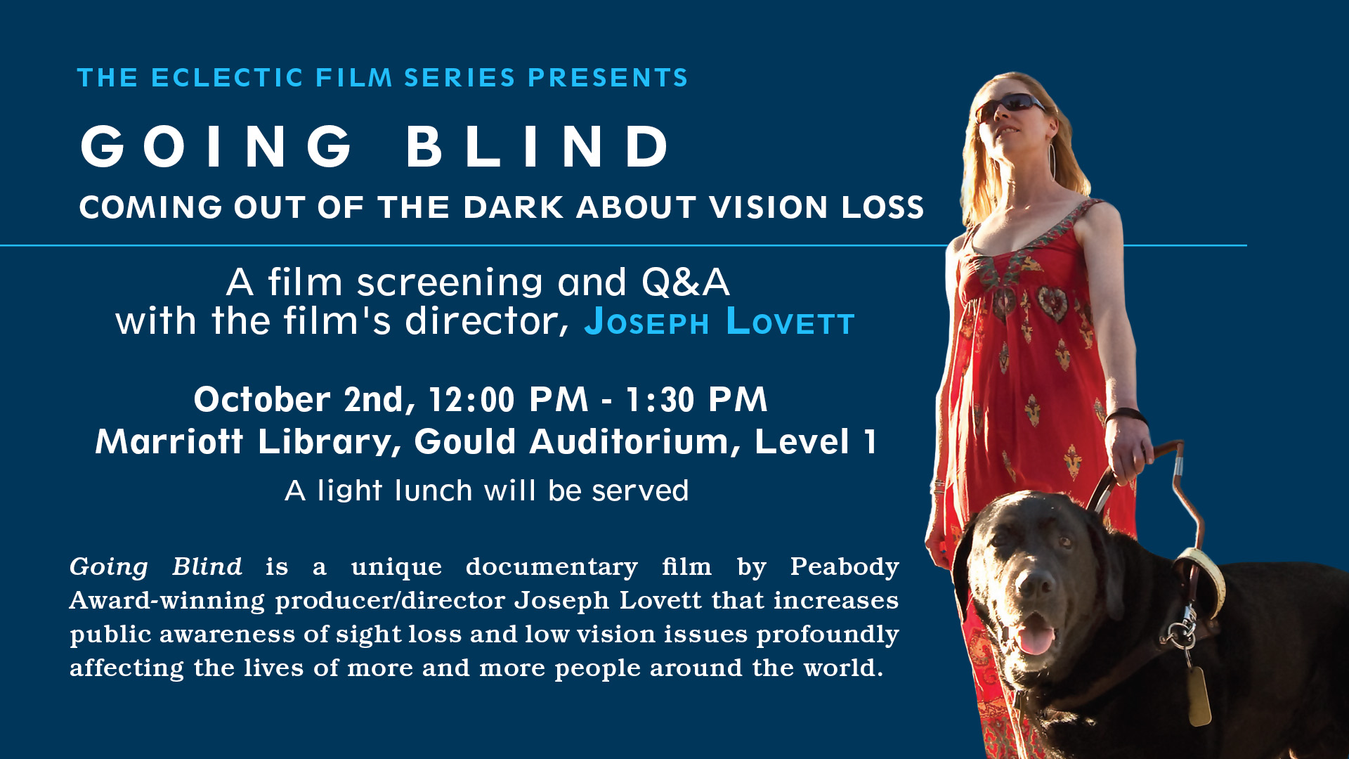 Going Blind film screening & Q & A with film's director. October 2nd. noon - 1:30pm. Marriott Library Gould auditorium. Light lunch served.