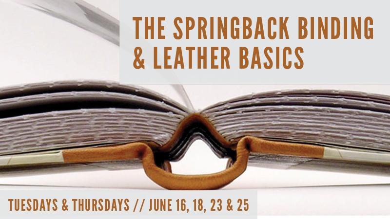 The Springback Binding and Leather Basics Jun 16 at 4 PM – Jun 25 at 6 PM