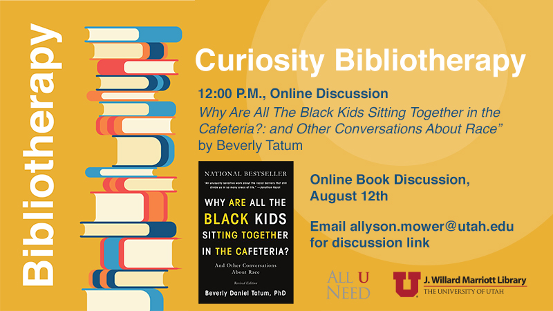 """""""Why Are All The Black Kids Sitting Together in the Cafeteria?: and Other Conversations About Race"""" by Beverly Tatum august 12th 12pm"""