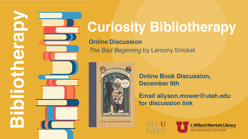 december 9th the bad beginning lemony snicket book discussion email allyson.mower@utah.edu 10 am