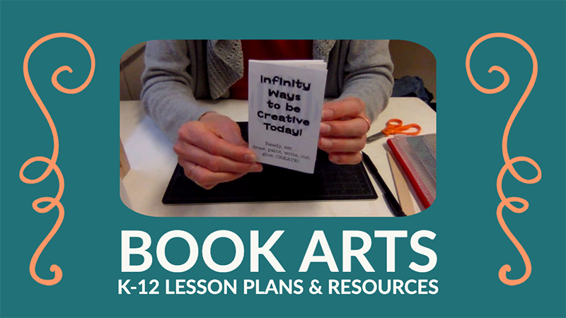 book arts k12 lesson plans and resources with photo of book arts example