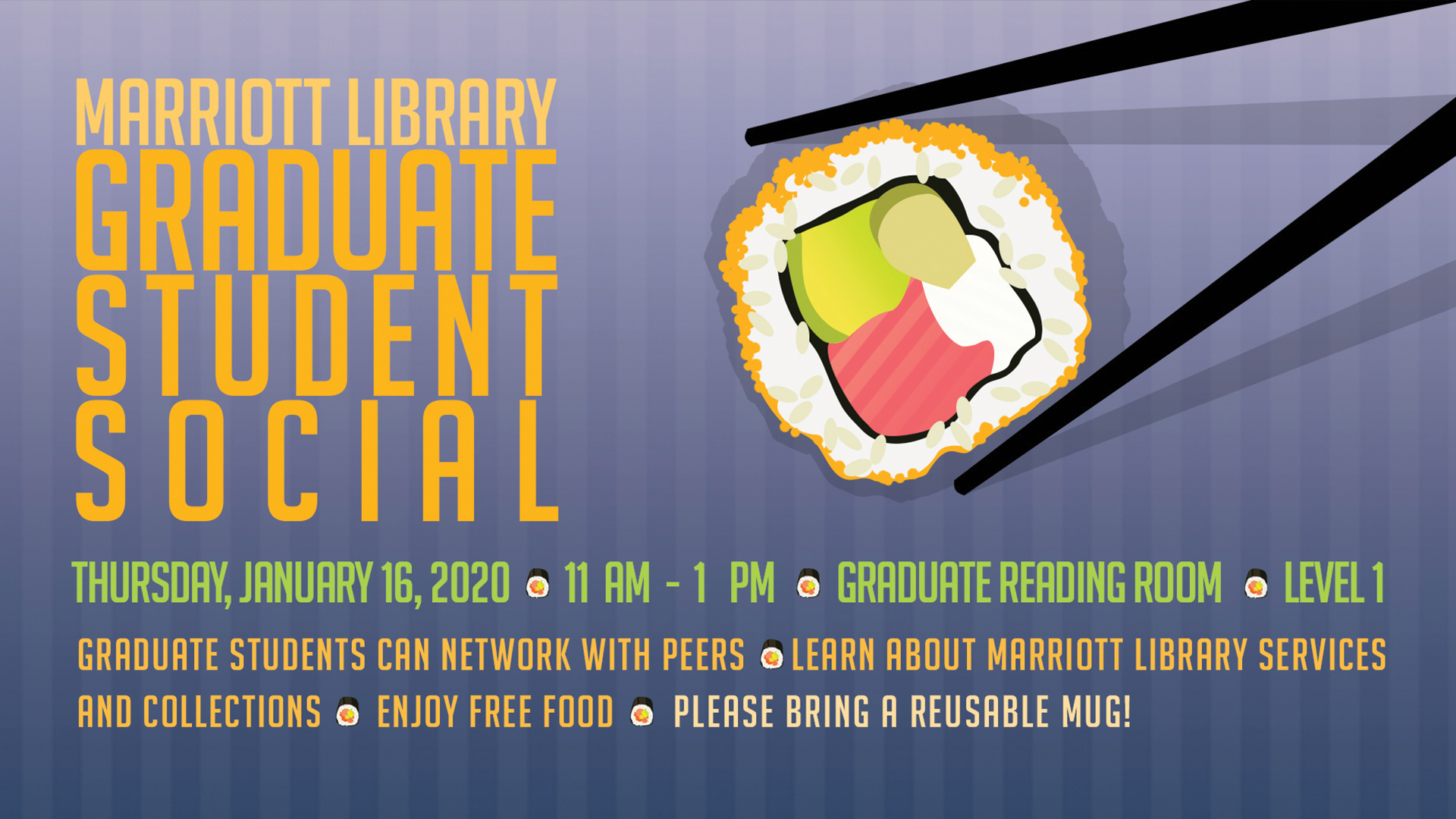 marriott library graduate student social thursday january 16th 11 am to 1pm graduate reading room level 1 free food and networking