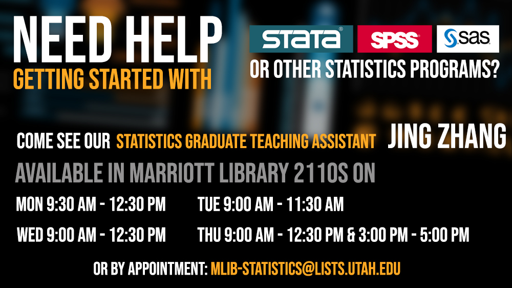 Need help getting started with stats come see our stats graduate teaching assistant jing zhang marriott library 2110s on monday 9 30 am monday through thursday