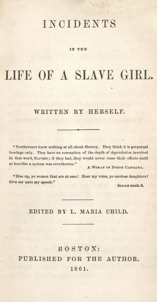 Harriet Ann Jacobs, Incidents in the Life of a Slave Girl, 1861