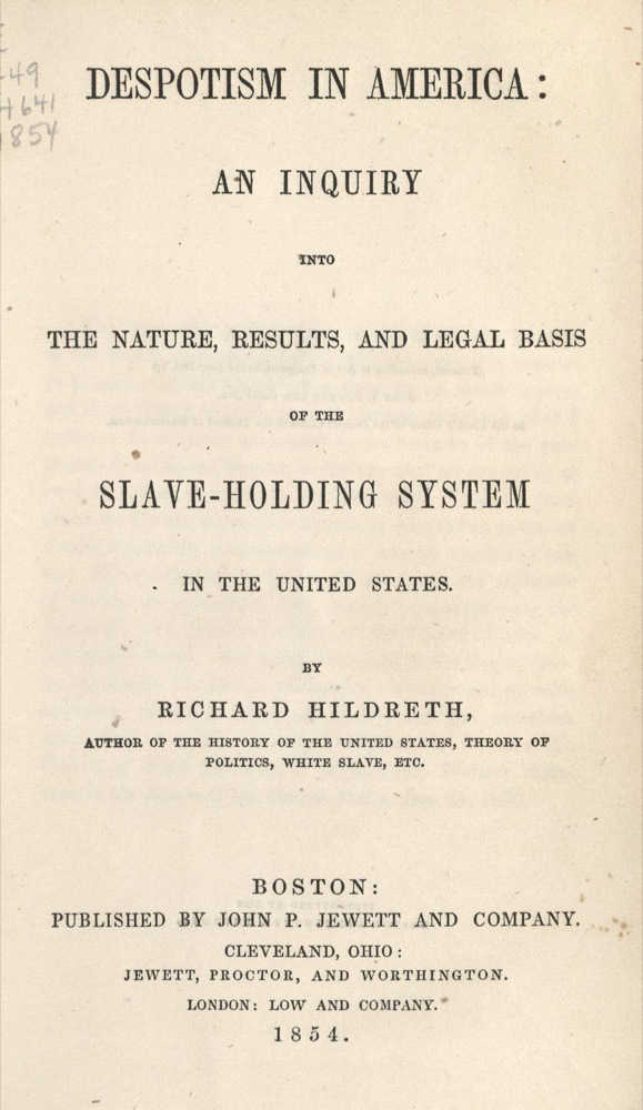 Richard Hildreth, Despotism in America, 1854