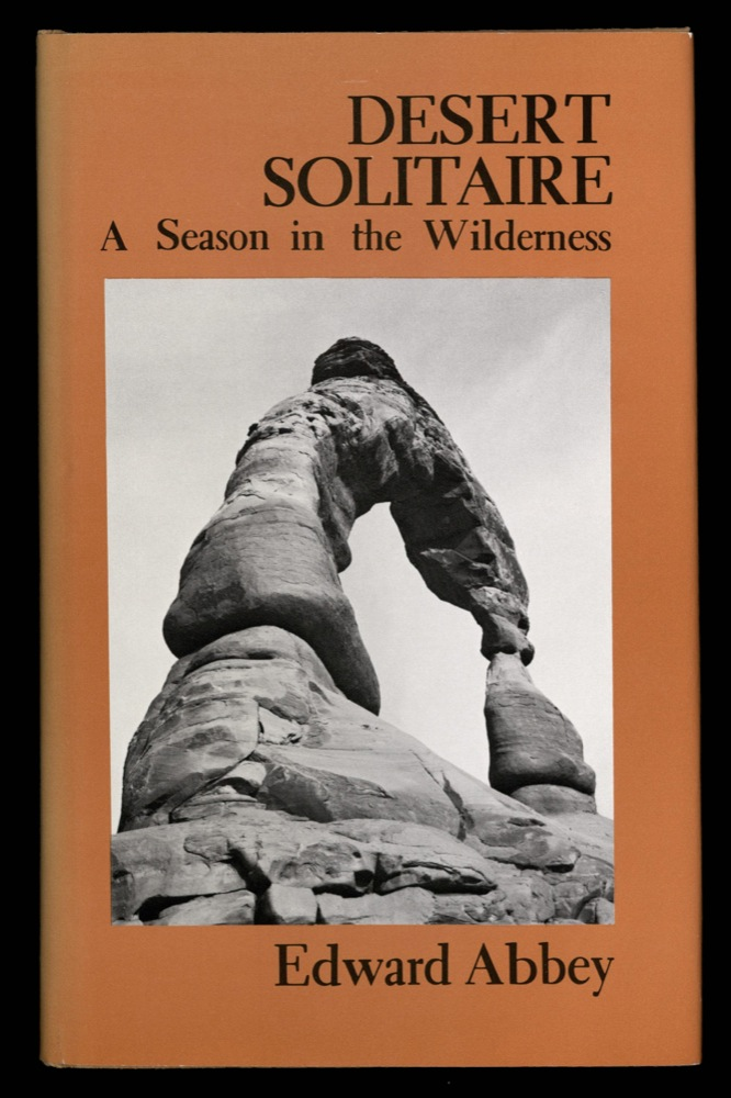 DESERT SOLITAIRE: A SEASON IN THE WILDERNESS, 1981
