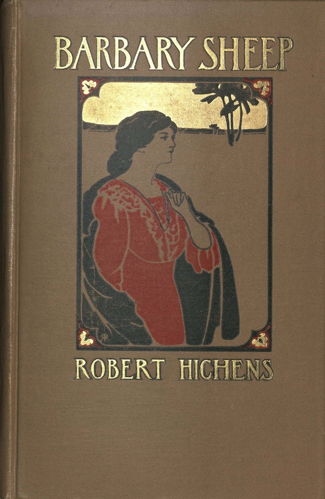 Hichens, Barbary sheep: a novel, 1907