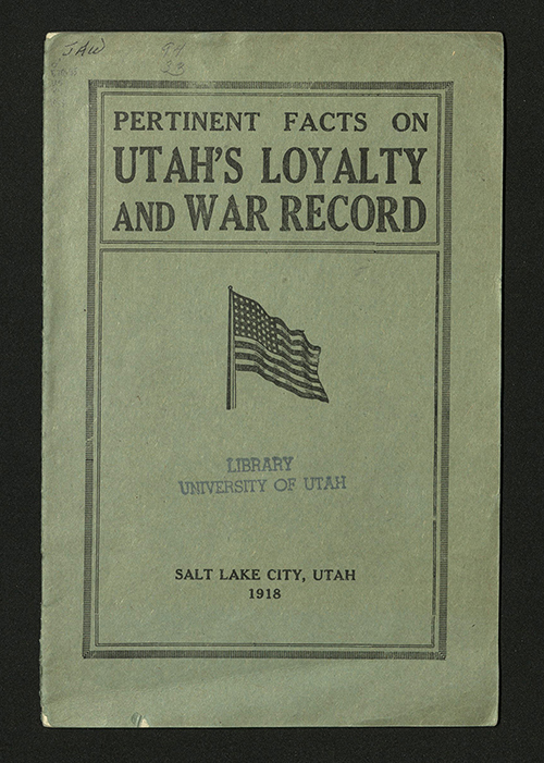 Front Cover of Pertinent Facts on Utah's Loyalty and War Record, 1918