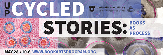 Up Cycled Stories: Books as Process May 28 - Oct 6