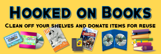 Hooked on Books: Clean off your shelves and donate items for reuse