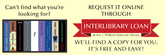 Can't Find what you're looking for? Request it online through Interlibrary Loan