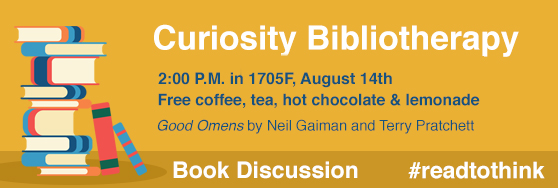 Curiosity Bibliotherapy 2pm in 1705F. August 14. Good Omens by Neil Gaiman