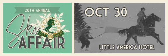Annual Ski Affair - October 30th at the Little America Hotel